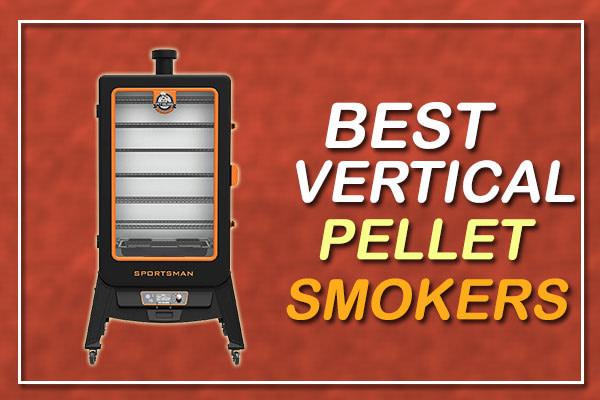 Best Vertical Pellet Smoker for 2021